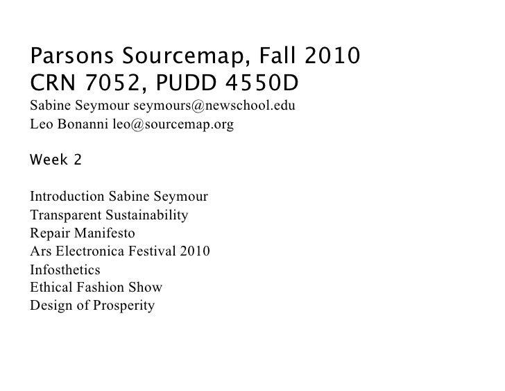 Parsons Sourcemap, Fall 2010 CRN 7052, PUDD 4550D Sabine Seymour seymours@newschool.edu Leo Bonanni leo@sourcemap.org  W...