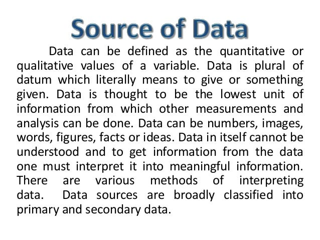bdm use a variety of sources for the collection of data both primary and secondary Marketing research requires data, and secondary data is often the most convenient and cost-effective option in this lesson, you'll learn about secondary data, including its sources and how to collect it.