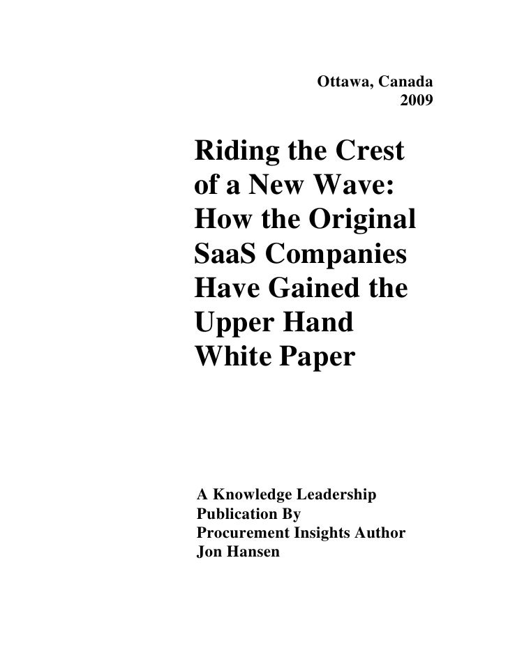 Ottawa, Canada                          2009   Riding the Crest of a New Wave: How the Original SaaS Companies Have Gained...