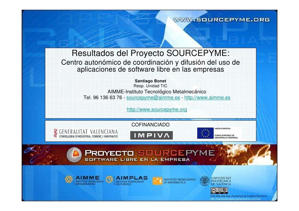Resultados del Proyecto SOURCEPYME: Centro autonómico de coordinación y difusión del uso de     aplicaciones de software l...