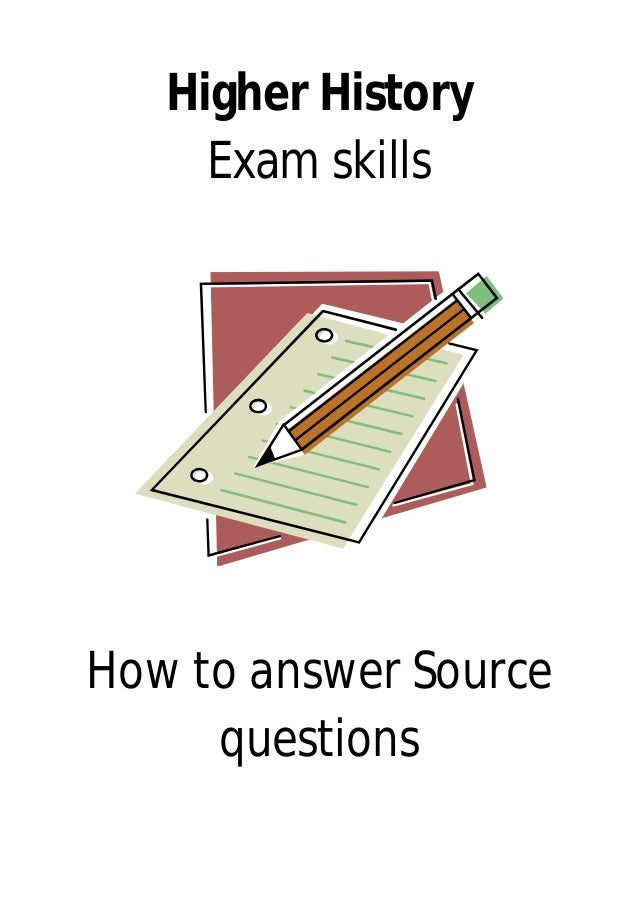 Higher History Exam skills How to answer Source questions