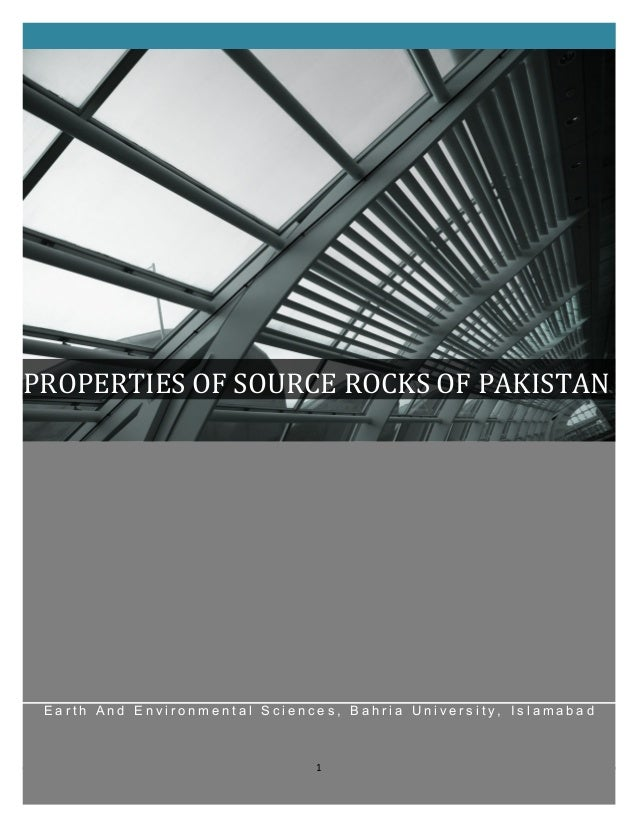 PROPERTIES OF SOURCE ROCKS OF PAKISTAN  Earth And Environmental Sciences, Bahria University, Islamabad  1