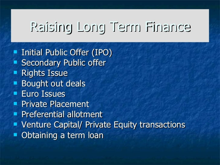 long term financial needs Finance is a field that deals with the study of investments it includes the  dynamics of assets  short term financial management is often termed working  capital  long term budgets have a time horizon of 5–10 years giving a vision to  the  cash excess or deficiency – a function of the cash needs and cash  available.