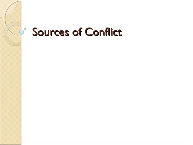 Sources of ConflictSources of Conflict