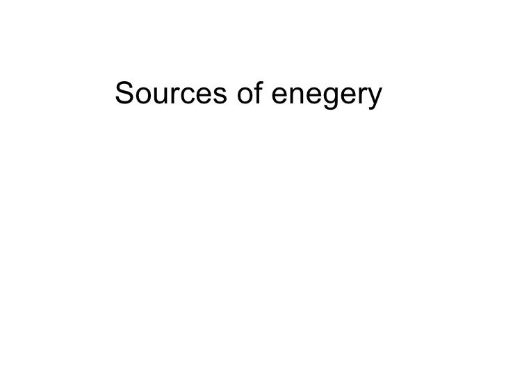 Sources of enegery
