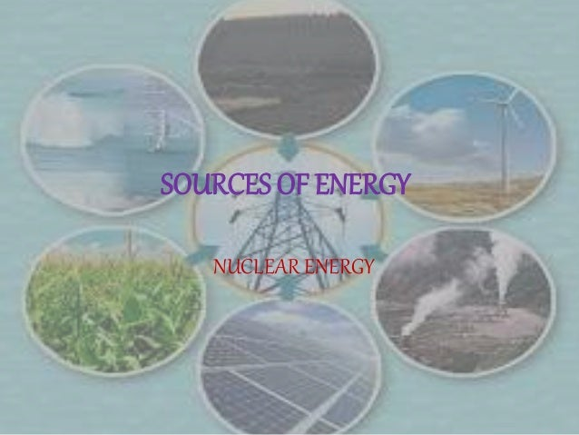 Sources of energy(nuclear energy)