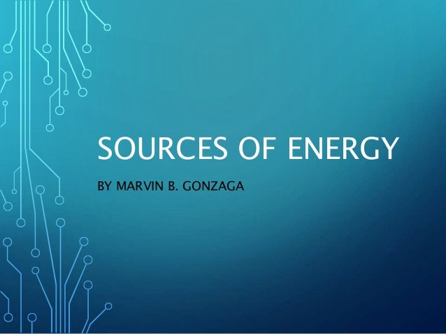 SOURCES OF ENERGY BY MARVIN B. GONZAGA