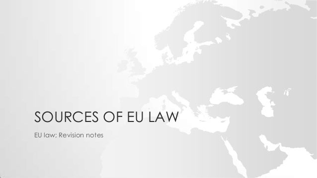 european law revision notes Start studying revision notes eu - basics + direct/indirect effect + state liability learn vocabulary, terms, and more with flashcards, games, and other study tools.