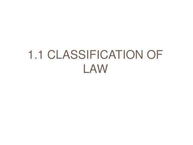 1.1 CLASSIFICATION OF LAW