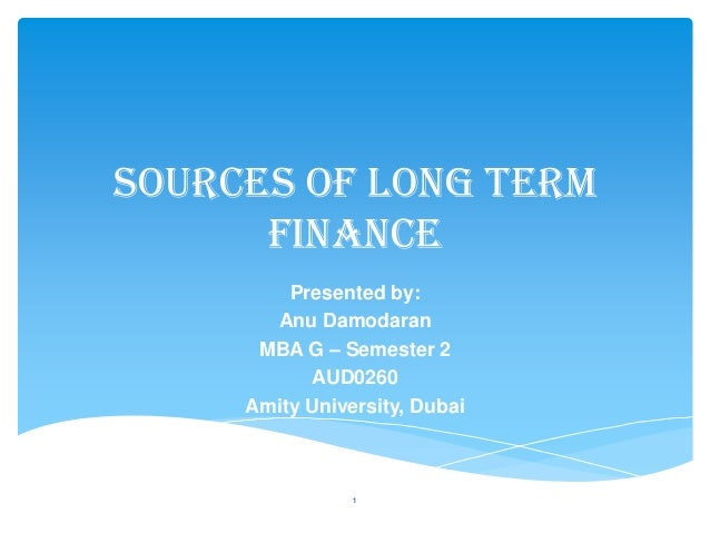 sources of long term finance View m3a1 discussiondocx from finance b6022 at argosy university finance  organization and long-term planning identify the sources of long-term.