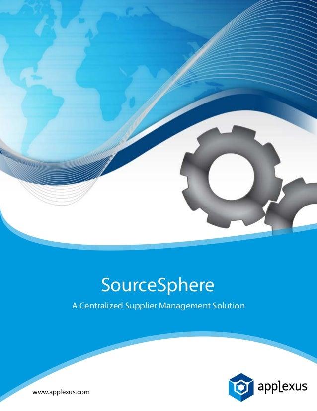 www.applexus.com SourceSphere A Centralized Supplier Management Solution