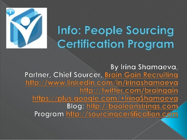  Info on the Program: › Webinars › Sourcing Guidebook Subscription › Exams http://sourcingcertification.com  Q&A on the ...