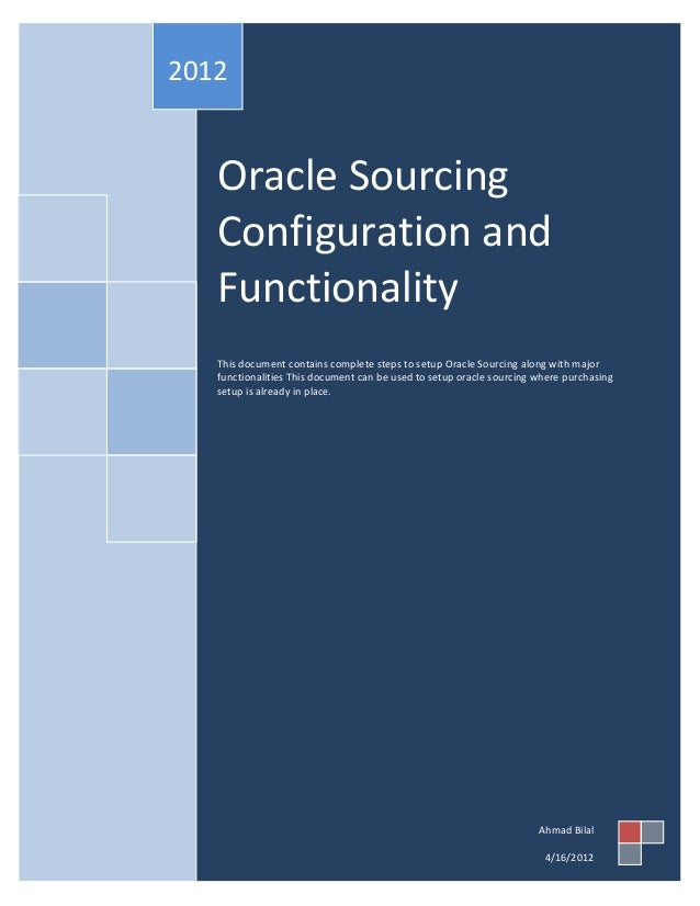 2012   Oracle Sourcing   Configuration and   Functionality   This document contains complete steps to setup Oracle Sourcin...