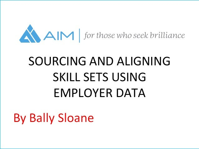 SOURCING AND ALIGNING SKILL SETS USING EMPLOYER DATA