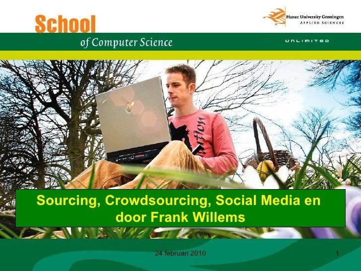 24 februari 2010 Sourcing, Crowdsourcing, Social Media en  door Frank Willems