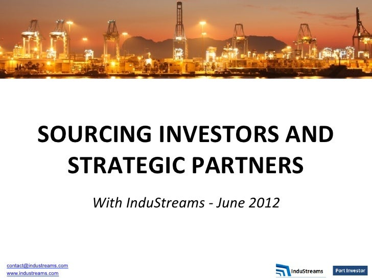 SOURCING	  INVESTORS	  AND	               STRATEGIC	  PARTNERS	                                                 	         ...