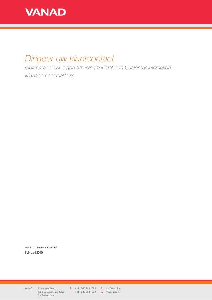 Dirigeer uw klantcontact Optimaliseer uw eigen sourcingmix met een Customer Interaction Management platform     Auteur: Je...
