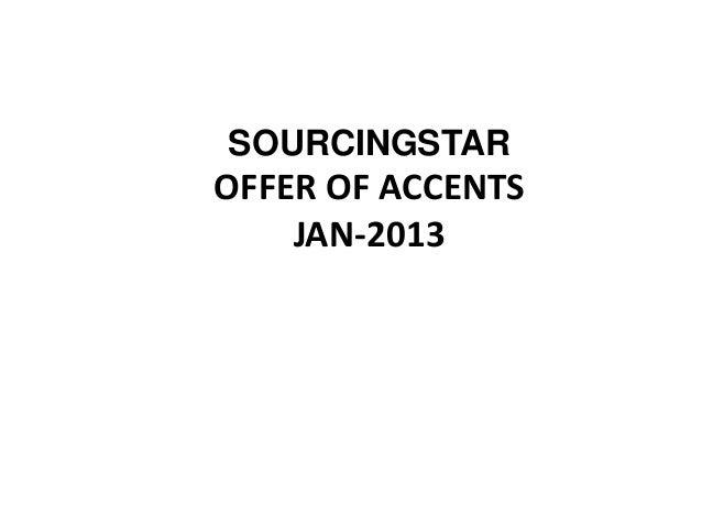 SOURCINGSTAROFFER OF ACCENTS    JAN-2013