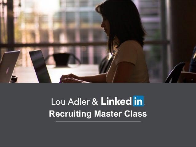 Recruiting Master Class Lou Adler &