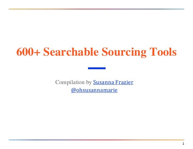 1 600+ Searchable Sourcing Tools Compilation by Susanna Frazier @ohsusannamarie
