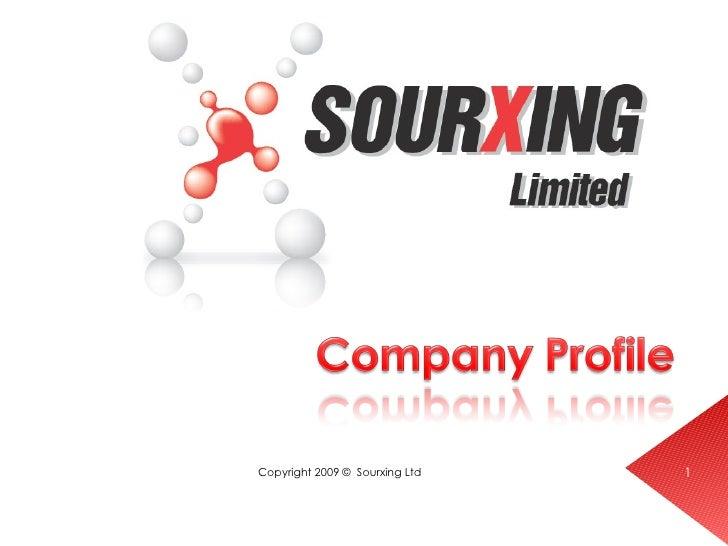 Copyright 2009 ©  Sourxing Ltd