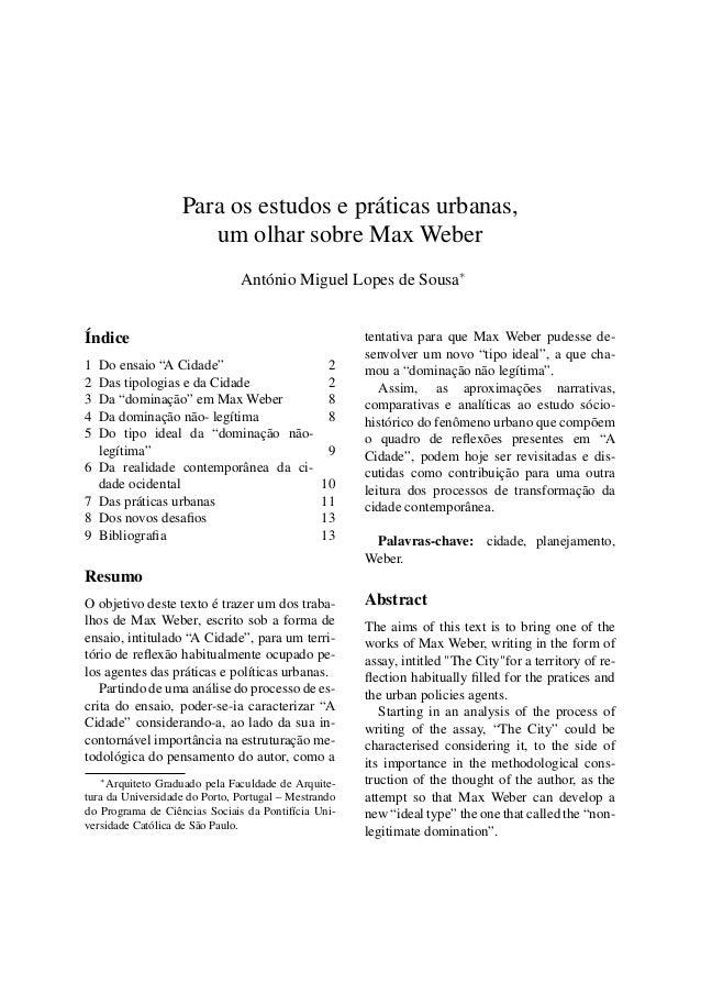 """Para os estudos e práticas urbanas, um olhar sobre Max Weber António Miguel Lopes de Sousa∗ Índice 1 Do ensaio """"A Cidade"""" ..."""