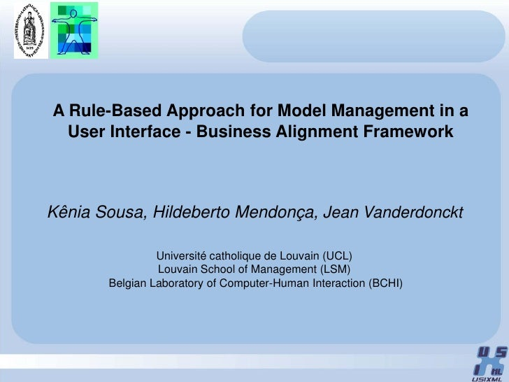A Rule-Based Approach for Model Management in a   User Interface - Business Alignment Framework    Kênia Sousa, Hildeberto...