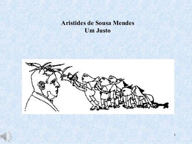 Aristides de Sousa Mendes         Um Justo                            1