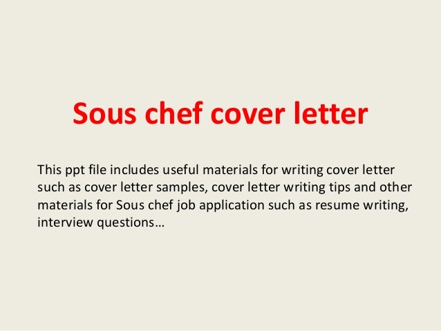 sous chef cover letters Pastry chef cover letter there are two different formats of cover letters that are universally followed by many job seekers in one format, the job seekers use.