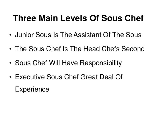 Experience And Hard Work 3 Three Main Levels Of Sous Chef