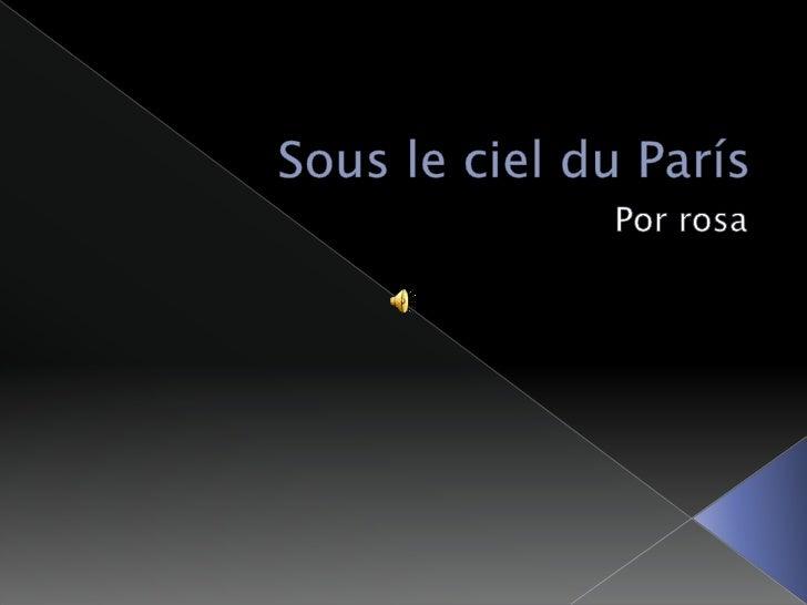 Sous le ciel du París<br />Por rosa<br />