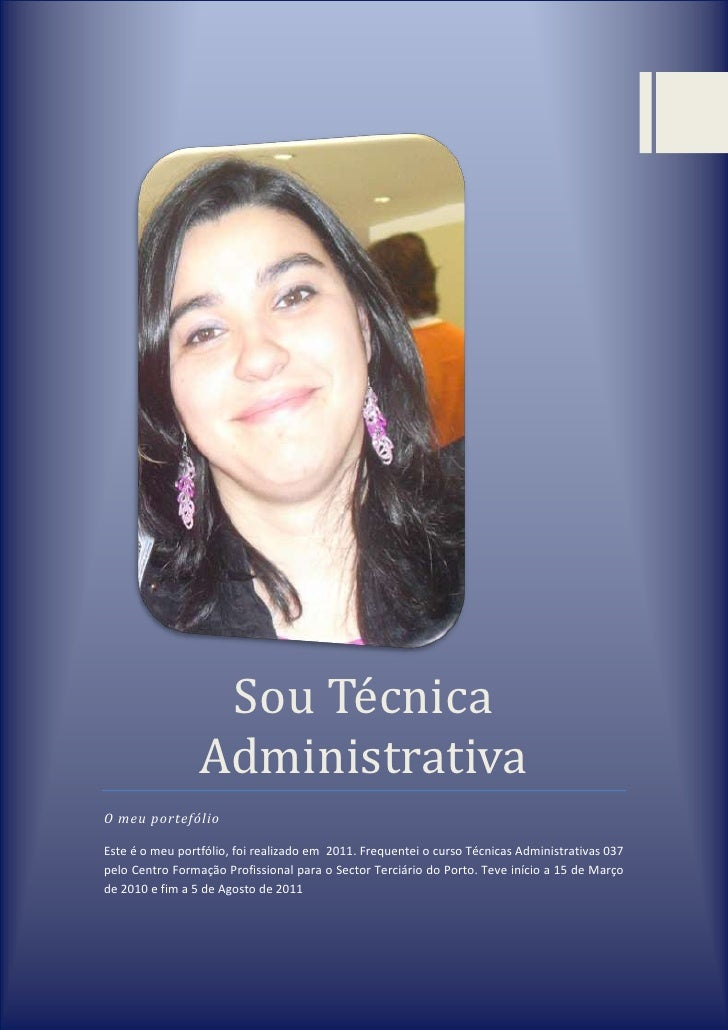 Sou Técnica AdministrativaO meu portefólioEste é o meu portfólio, foi realizado em  2011. Frequentei o curso Técnicas Admi...