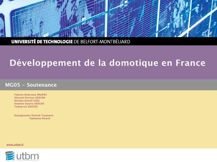 Développement de la domotique en France  MG05 - Soutenance      Fabrice Debrosse IMaP02      Vincent Ferreux GESC06      N...