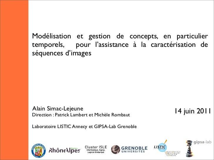Modélisation et gestion de concepts, en particuliertemporels,    pour l'assistance à la caractérisation deséquences d'imag...