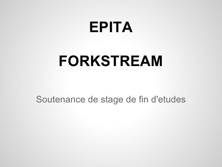 EPITA     FORKSTREAMSoutenance de stage de fin detudes