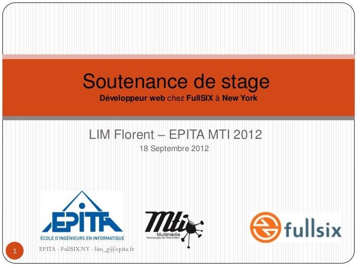 Soutenance de stage                          Développeur web chez FullSIX à New York                      LIM Florent – EP...