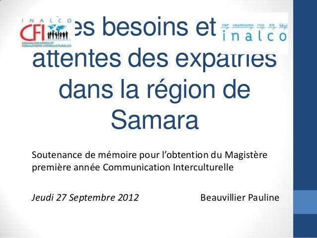Les besoins et lesattentes des expatriés   dans la région de       SamaraSoutenance de mémoire pour l'obtention du Magistè...
