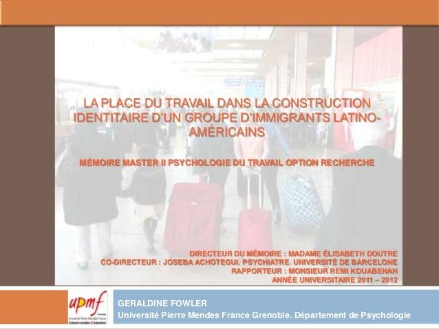 LA PLACE DU TRAVAIL DANS LA CONSTRUCTION IDENTITAIRE D'UN GROUPE D'IMMIGRANTS LATINO- AMÉRICAINS MÉMOIRE MASTER II PSYCHOL...