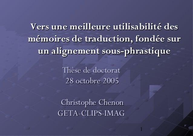 1 Thèse de doctoratThèse de doctorat 28 octobre 200528 octobre 2005 Christophe ChenonChristophe Chenon GETA-CLIPS-IMAGGETA...