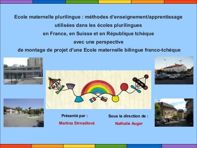 Ecole maternelle plurilingue : méthodes d'enseignement/apprentissage  utilisées dans les écoles plurilingues  en France, e...