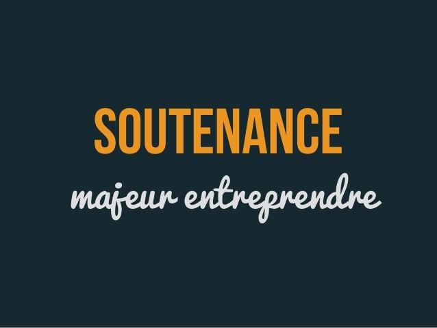 majeur entreprendre SOUTENANCE