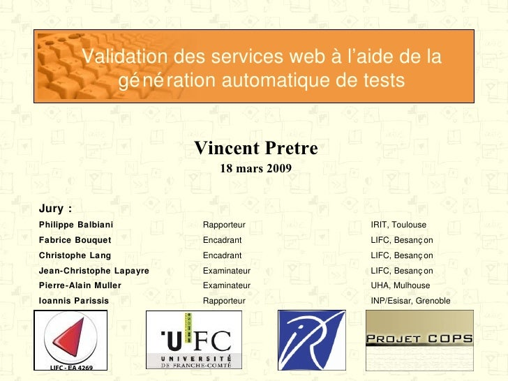 Validation des services web à l'aide de la génération automatique de tests Vincent Pretre 18 mars 2009 Jury : INP/Esisar, ...