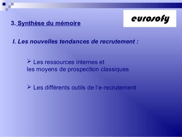 3. Synthèse du mémoireI. Les nouvelles tendances de recrutement : Les ressources internes etles moyens de prospection cla...