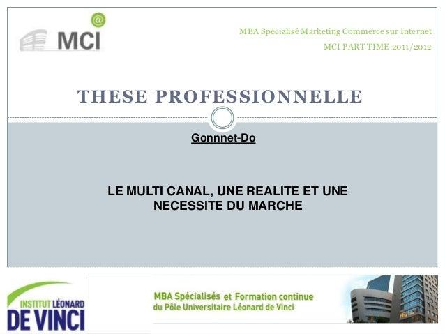 THESE PROFESSIONNELLELE MULTI CANAL, UNE REALITE ET UNENECESSITE DU MARCHEGonnnet-DoMBA Spécialisé Marketing Commerce sur ...