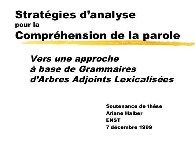 Stratégies d'analysepour laCompréhension de la parole    Vers une approche    à base de Grammaires    d'Arbres Adjoints Le...