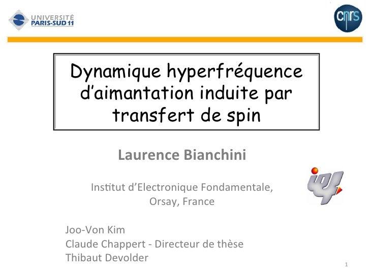 Dynamique hyperfréquence   d'aimantation induite par       transfert de spin               Laurence Bianchini       ...