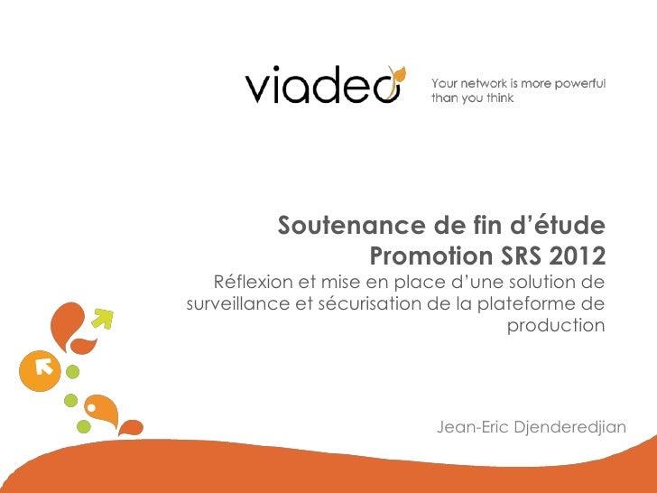 Soutenance de fin d'étude                Promotion SRS 2012   Réflexion et mise en place d'une solution desurveillance et ...