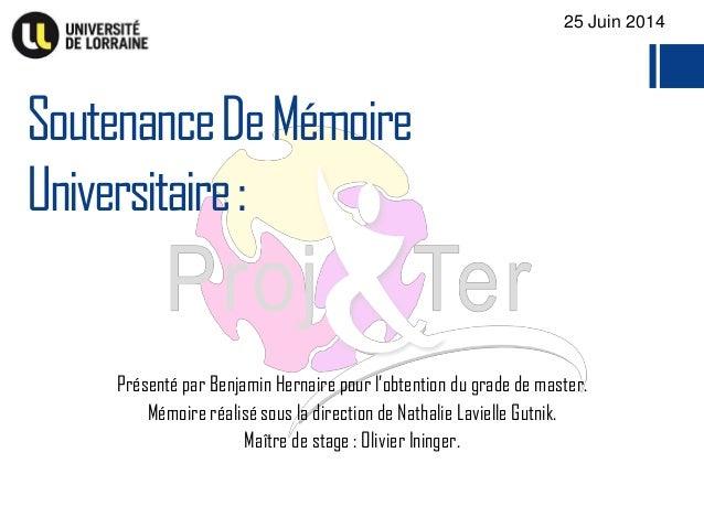 Présenté par Benjamin Hernaire pour l'obtention du grade de master. Mémoire réalisé sous la direction de Nathalie Lavielle...