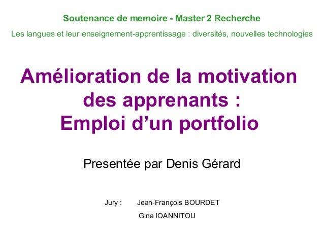Amélioration de la motivation des apprenants : Emploi d'un portfolio Soutenance de memoire - Master 2 Recherche Les langue...