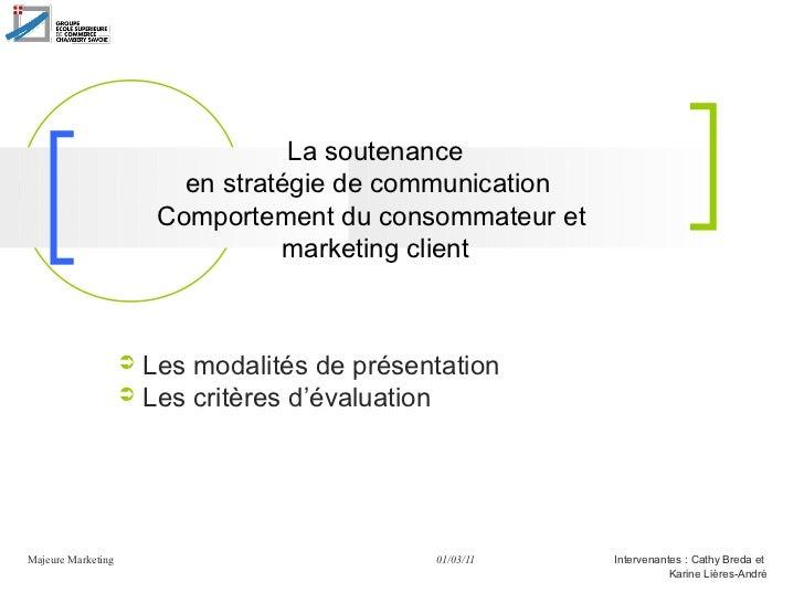 La soutenance                          en stratégie de communication                        Comportement du consommateur e...